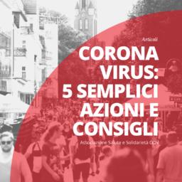 Coronavirus: 5 semplici azioni e consigli